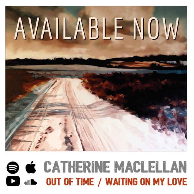 Catherine MacLellan - Out of Time / Waiting On My Love singles cover